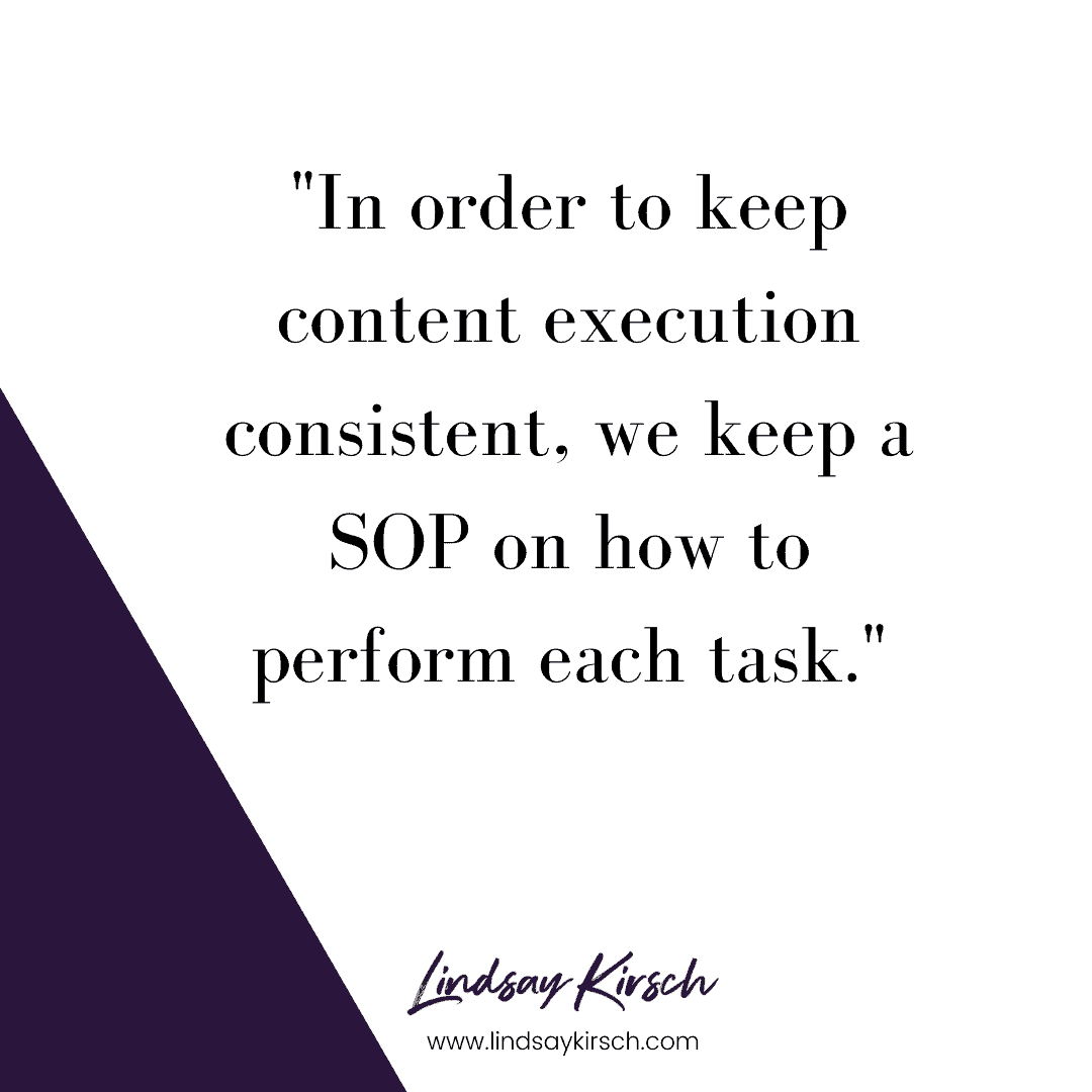 Using SOPs along side your content calendar helps clarify specific tasks.