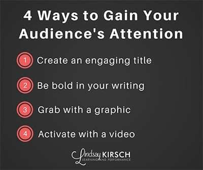 4 Ways to Gain Your Audience's Attention